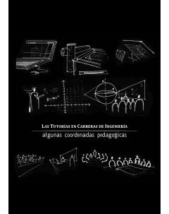 Las tutorías en carreras de Ingeniería: Algunas coordenadas pedagógicas