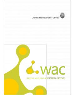 WAC - Sistema web para administrar cátedras: Manual de ayuda para el docente