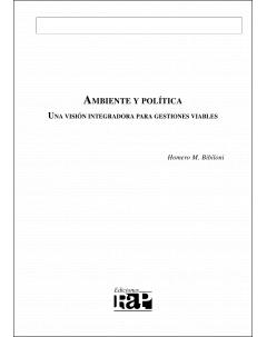 Ambiente y política: Una visión integradora para gestiones viables