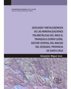 Geología y metalogénesis de las mineralizaciones polimetálicas del área El Tranquilo (Cerro León)