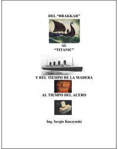 """Del """"drakkar"""" al """"Titanic"""" y del tiempo de la madera al tiempo del acero"""