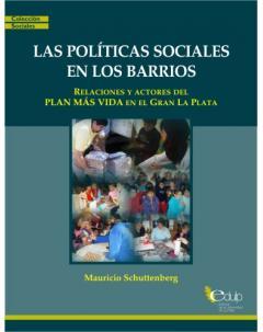 Las políticas sociales en los barrios: Relaciones y actores del Plan Más Vida en el Gran La Plata