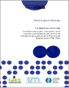 """Lo aparente como real: Un análisis del sujeto """"comunista"""" en la creación y consolidación de la Policía de la provincia de Buenos Aires (1930-1962)"""