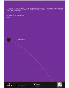 La revista Ideas y Figuras de Buenos Aires a Madrid (1909-1919): Estudios e índices