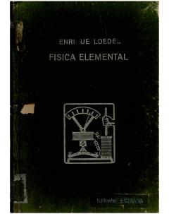 Física elemental: Responde a los programas de enseñanza media (Colegios Nacionales, Escuelas Normales, etc.)