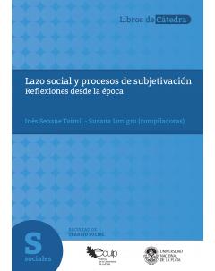Lazo social y procesos de subjetivación: Reflexiones desde la época