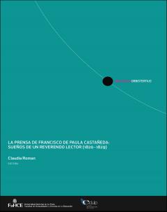 La prensa de Francisco de Paula Castañeda: Sueños de un reverendo lector (1820-1829)