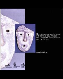 Expresiones artísticas indígenas del Museo de Ciencias Naturales de La Plata