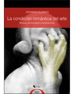 La condición romántica del arte: Música, pensamiento y persistencias