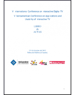 Libro de actas: VI International Conference on Interactive Digital TV and IV Iberoamerican Conference on Applications and Usability of Interactive TV
