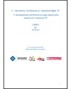 Libro de actas: VI International Conference on Interactive Digital TV and IV Iberoamerican Conference on Applications and Usability of Interactive TV