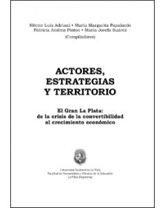 Actores, estrategias y territorio: El Gran La Plata: de la crisis de la convertibilidad al crecimiento económico