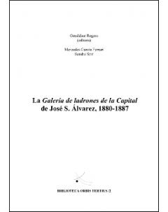 La Galería de ladrones de la Capital de José S. Álvarez, 1880-1887