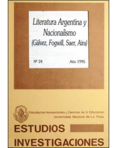 Literatura argentina y nacionalismo: (Gálvez, Fogwill, Saer, Aira)