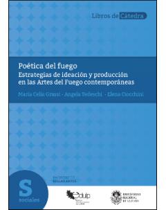 Poética del fuego: Estrategias de ideación y producción en las artes del fuego contemporáneas