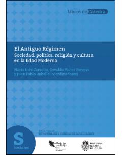 El Antiguo Régimen: Sociedad, política, religión y cultura en la Edad Moderna