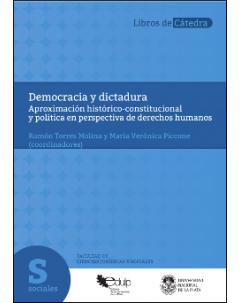 Democracia y dictadura: Aproximación histórico-constitucional y política en perspectiva de derechos humanos