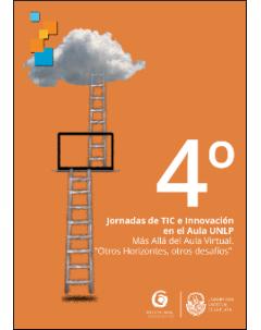 """4° Jornadas de TIC e Innovación en el Aula: Más allá del aula virtual. """"Otros horizontes, otros desafíos""""."""