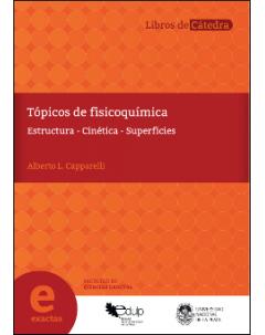 Tópicos de fisicoquímica: Estructura - Cinética - Superficies
