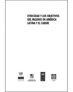 Etnicidad y los objetivos del milenio en América Latina y el Caribe