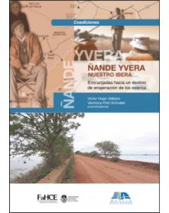 Ñande Yvera (Nuestro Iberá): Encrucijadas hacia un destino de enajenación de los esteros