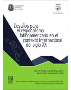 Desafíos para el regionalismo latinoamericano en el contexto internacional del siglo XXI