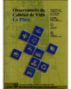 Observatorio de Calidad de Vida La Plata: diagnóstico de la calidad de vida en el partido de La Plata