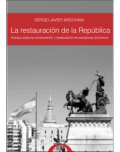 La restauración de la República: Ensayo sobre la conservación y restauración de esculturas de bronce a partir del estudio de la puesta en valor de las esculturas principales del Palacio del Congreso de la Nación Argentina