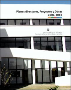 Planes directores, proyectos y obras: 2004-2010