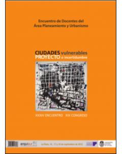 Encuentro de Docentes del Área Planeamiento y Urbanismo: Ciudades vulnerables, proyecto o incertidumbre