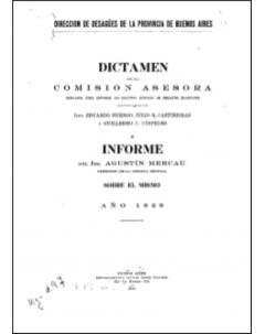 Dictamen de la Comisión Asesora designada para estudiar los distintos estudios de desagües existentes e informe del Ing. Agustín Mercau sobre el mismo: año 1929