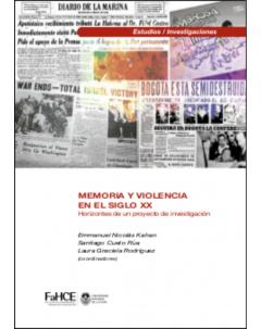 Memoria y violencia en el siglo XX: Horizontes de un proyecto de investigación