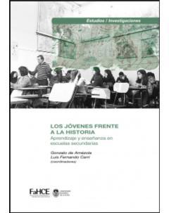 Los jóvenes frente a la historia: Aprendizaje y enseñanza en escuelas secundarias
