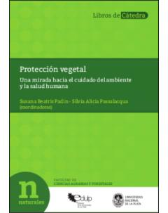 Protección vegetal: Una mirada hacia el cuidado del ambiente y la salud humana