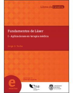 Fundamentos de láser: I - Aplicaciones en terapia médica