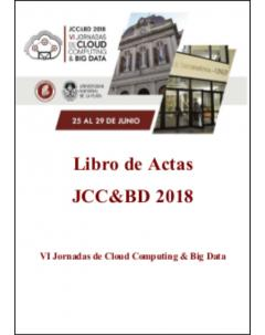 Libro de Actas JCC&BD 2018: VI Jornadas de Cloud Computing & Big Data