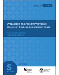 Evaluación en áreas proyectuales: Educación y Diseño en Comunicación Visual
