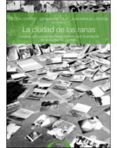 La ciudad de las ranas: Construcción social del riesgo hídrico post inundación de la ciudad de La Plata