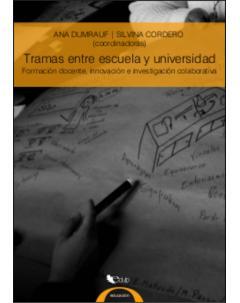 Tramas entre escuela y universidad: Formación docente, innovación e investigación colaborativa