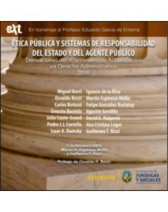 Ética pública y sistemas de responsabilidad del Estado y del agente público: Derivaciones del III Seminario de Actualización en Derecho Administrativo 2016
