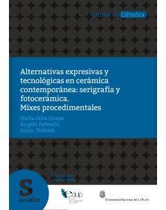 Alternativas expresivas y tecnológicas en cerámica contemporánea: serigrafía y fotocerámica: Mixes procedimentales