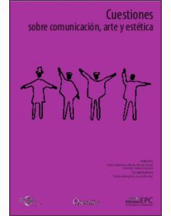 Cuestiones sobre comunicación, arte y estética