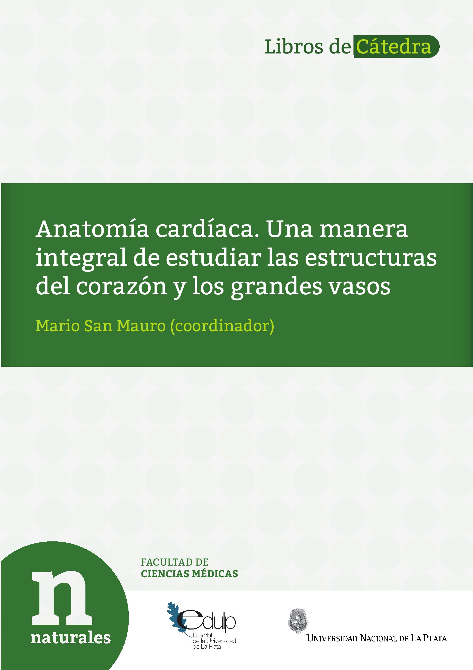 Anatomía cardíaca: Una manera integral de estudiar las estructuras ...