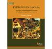 Extraños en la casa: Alteridad y representaciones ficcionales en la literatura española (siglos XIII a XVII)