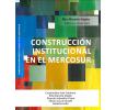 Construcción institucional en el Mercosur