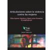 Articulaciones sobre la violencia contra las mujeres