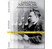 Friedrich Wilhelm Nietzsche: Autosuperación del hombre