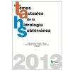 Temas actuales de la hidrología subterránea 2013