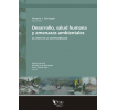 Desarrollo, salud humana y amenazas ambientales: La crisis de la sustentabilidad