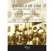 Escuela de Cine. Universidad Nacional de La Plata: Creación, rescate y memoria